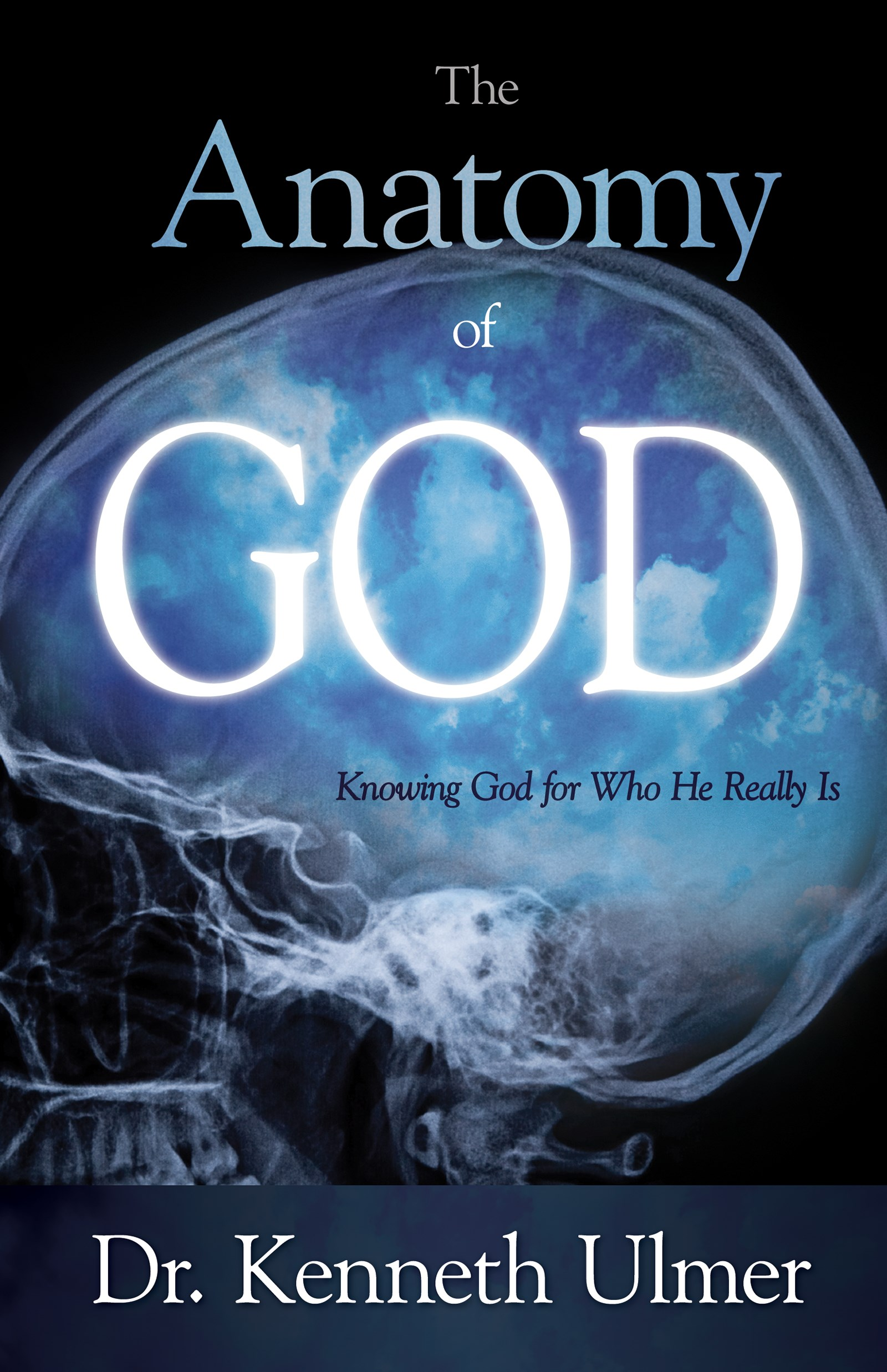 Anatomy Of God: Knowing God For Who He Really Is