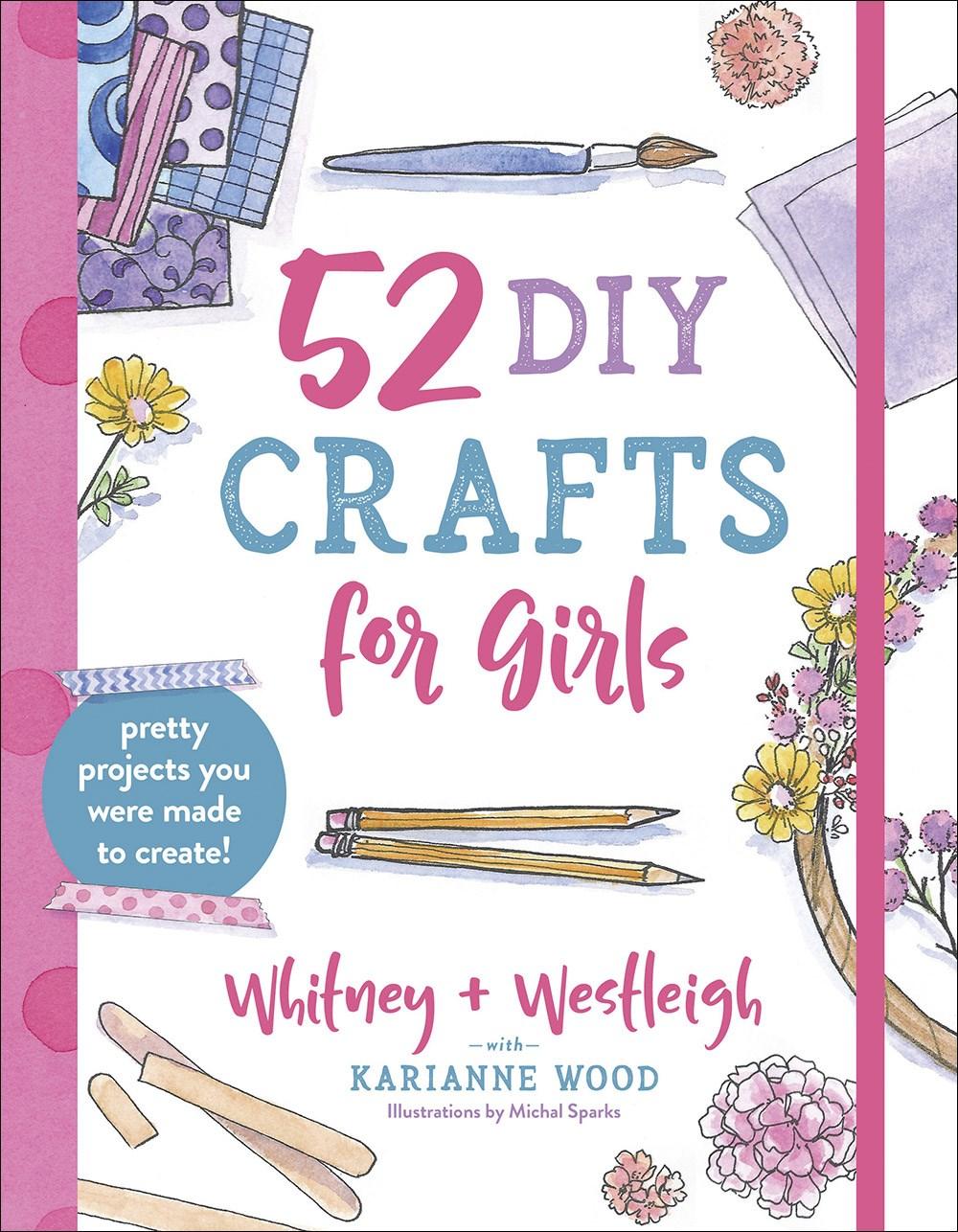 52 DIY Crafts For Girls