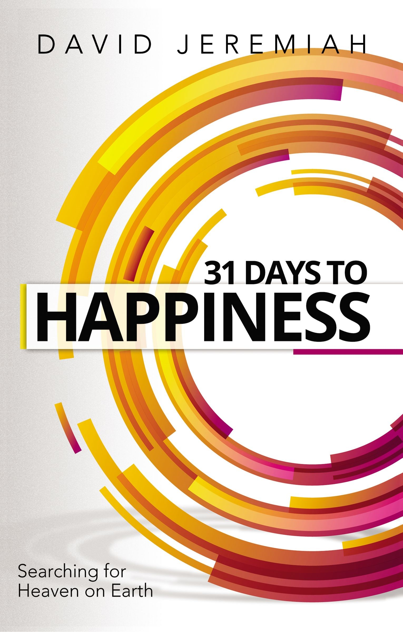 31 Days To Happiness (Revised And Updated)