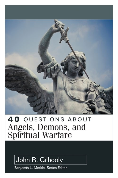 40 Questions About Angels  Demons  And Spiritual Warfare