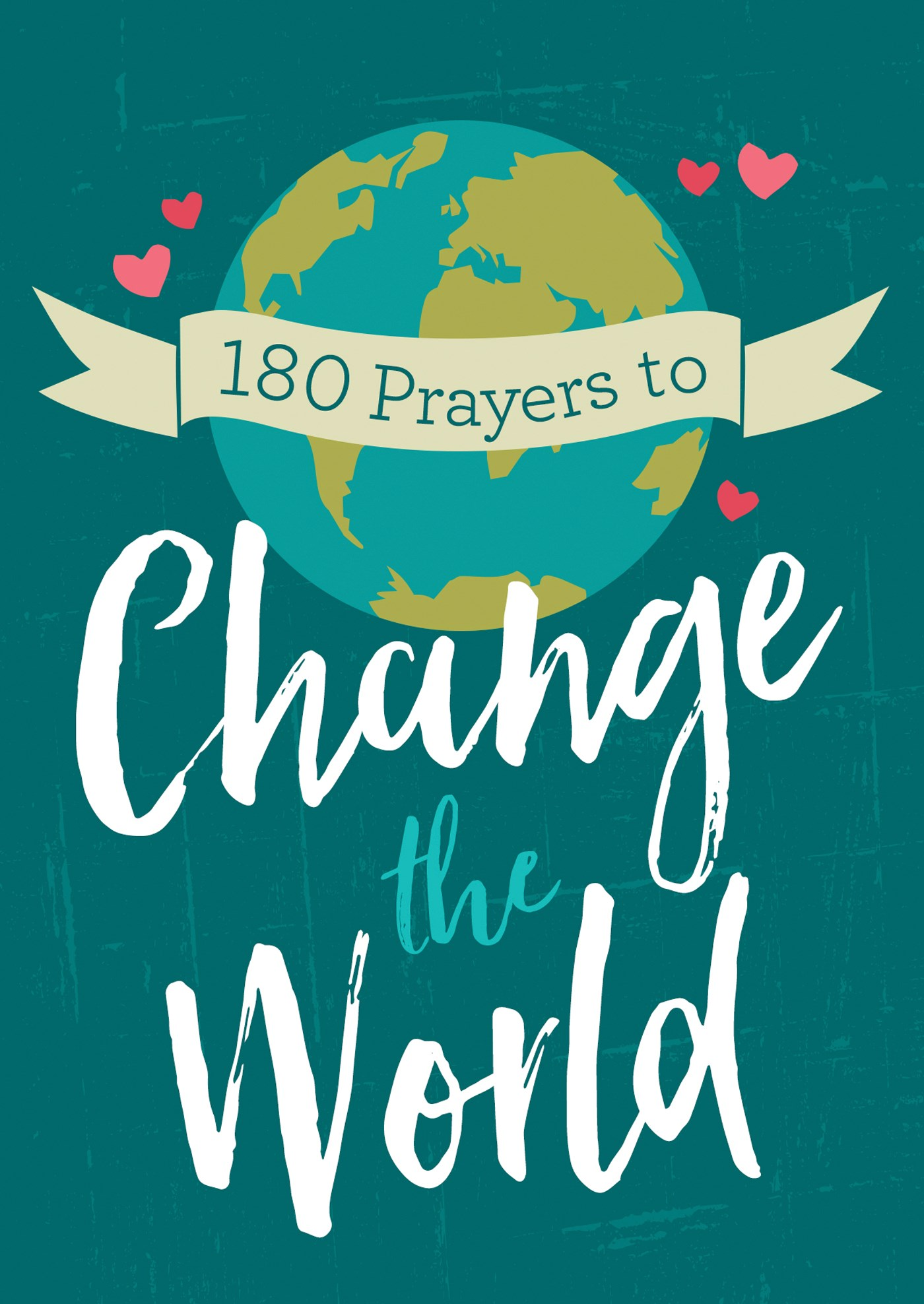 180 Prayers To Change The World (For Adults)