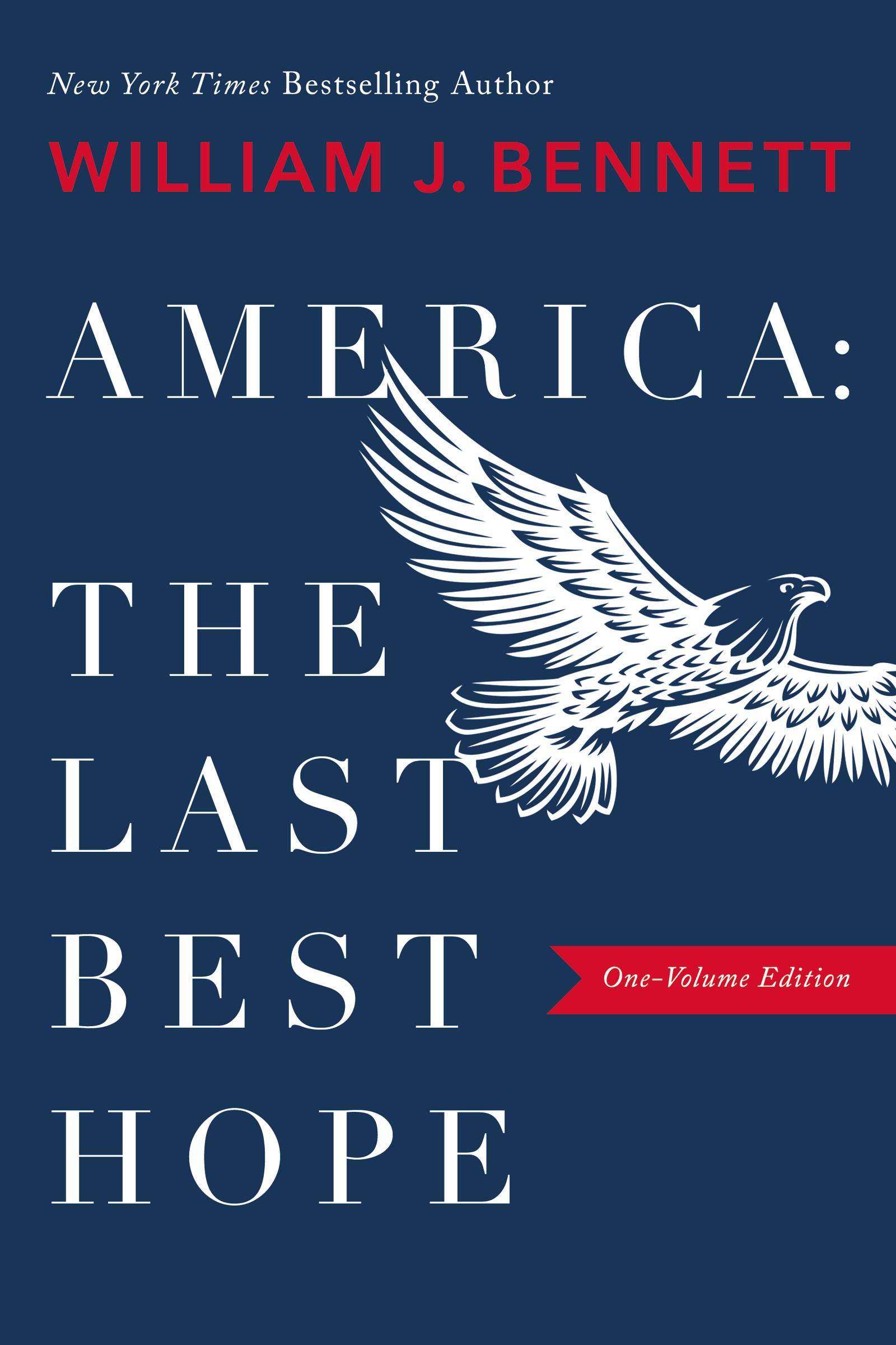 America: The Last Best Hope (Single-Volume Edition)