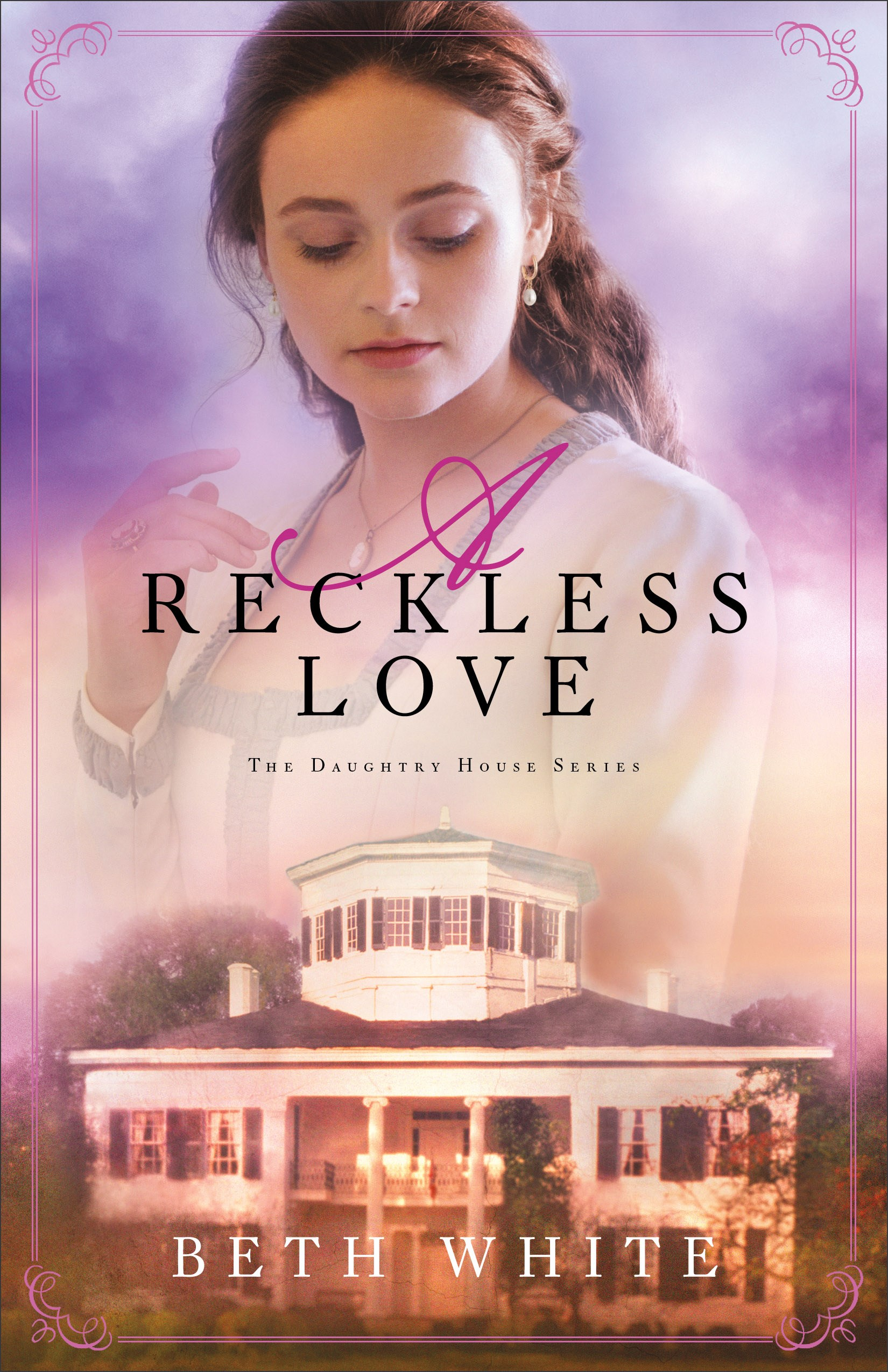 A Reckless Love (Daughtry House #3)