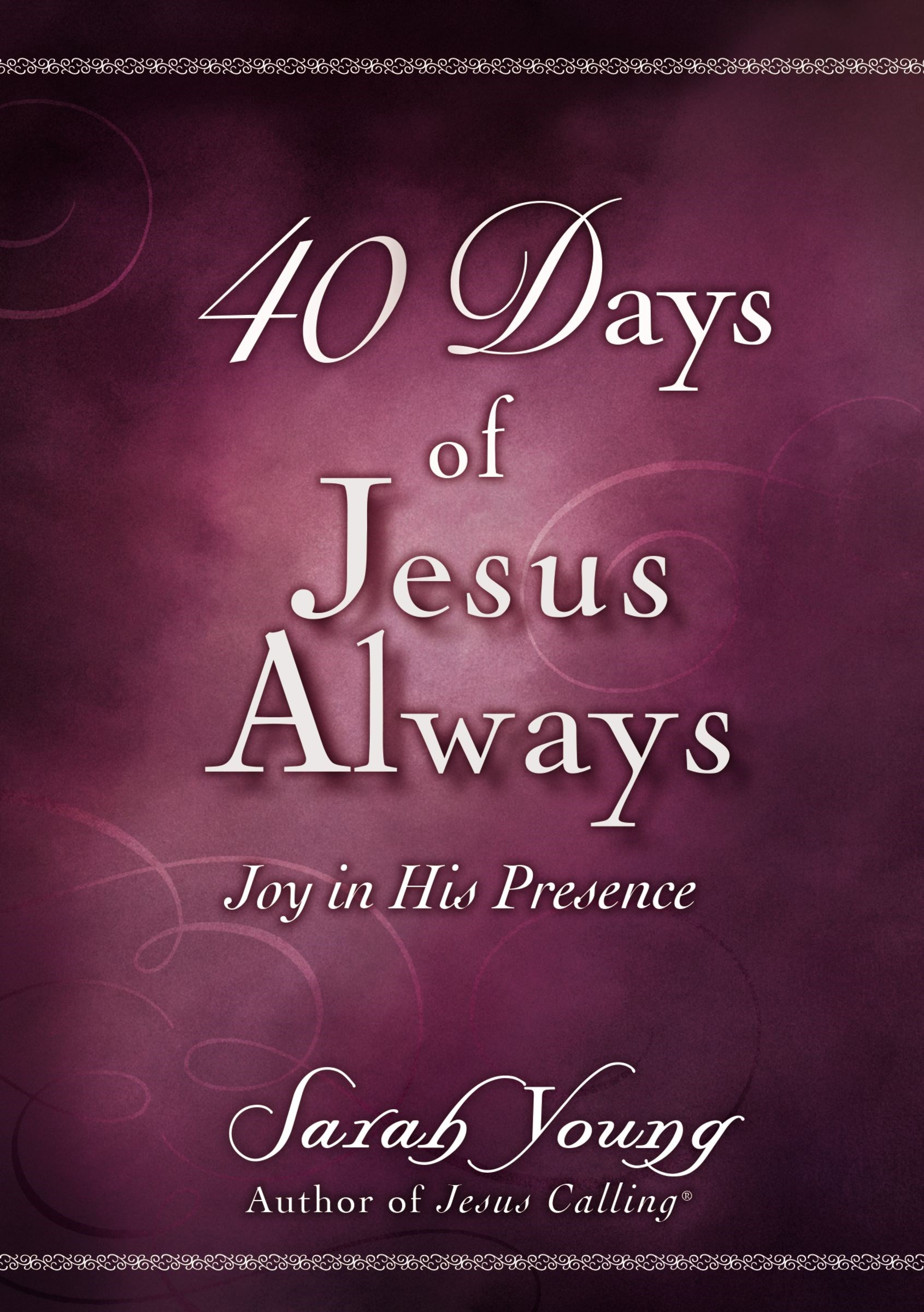 40 Days Of Jesus Always