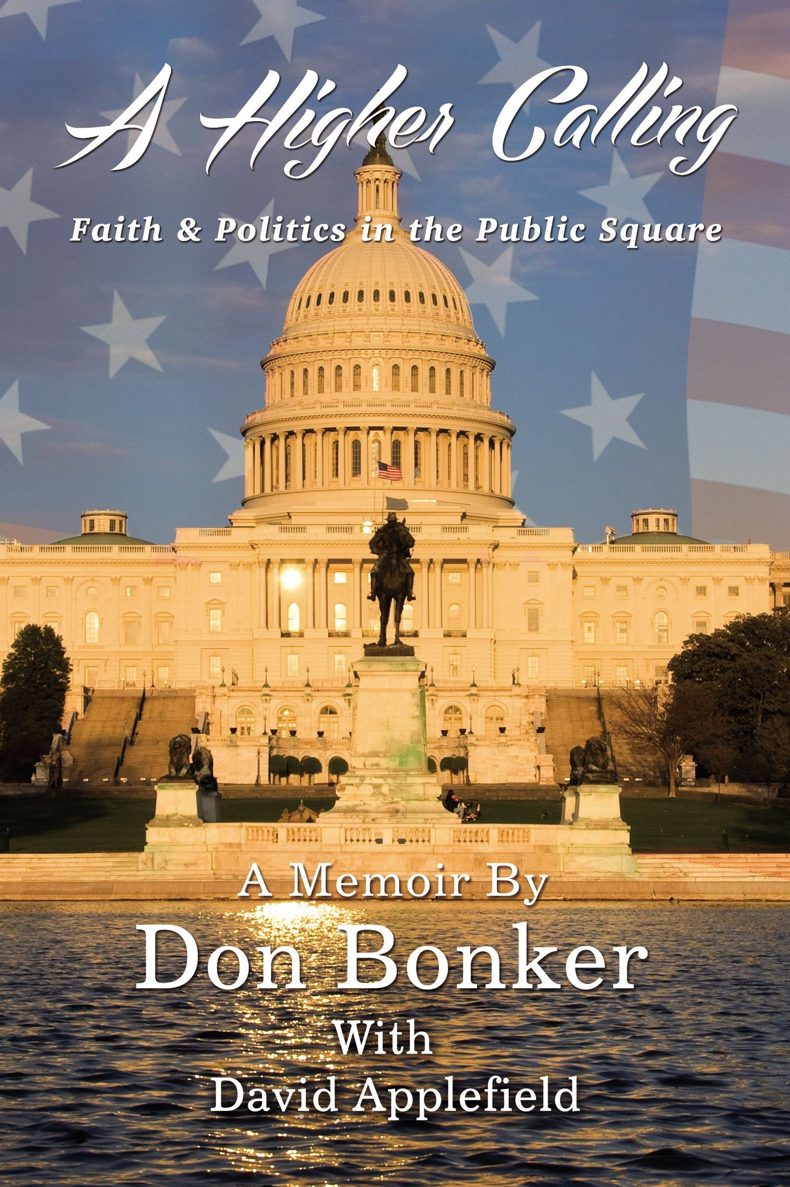 A Higher Calling: Faith And Politics In The Public Square