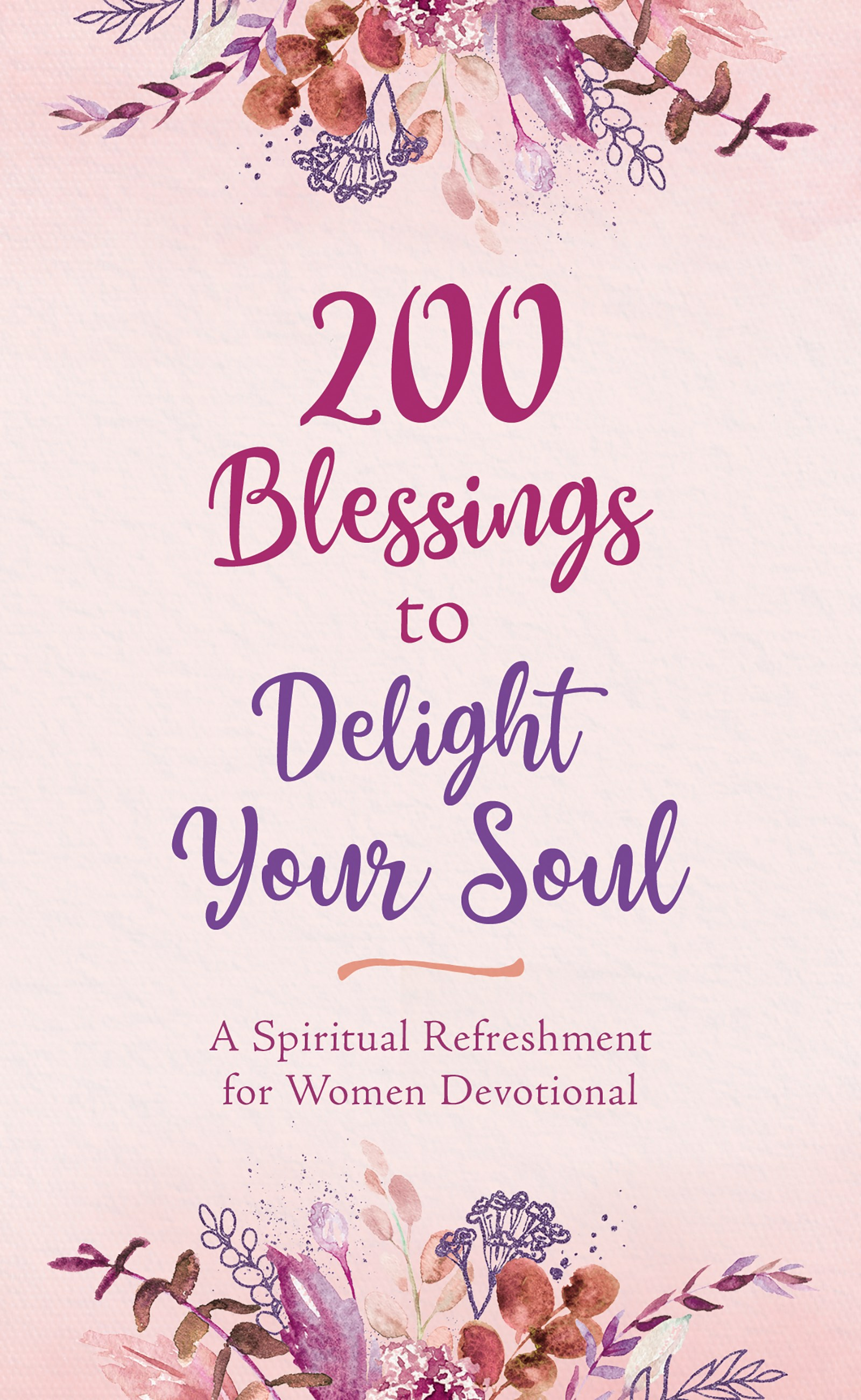 200 Blessings To Delight Your Soul