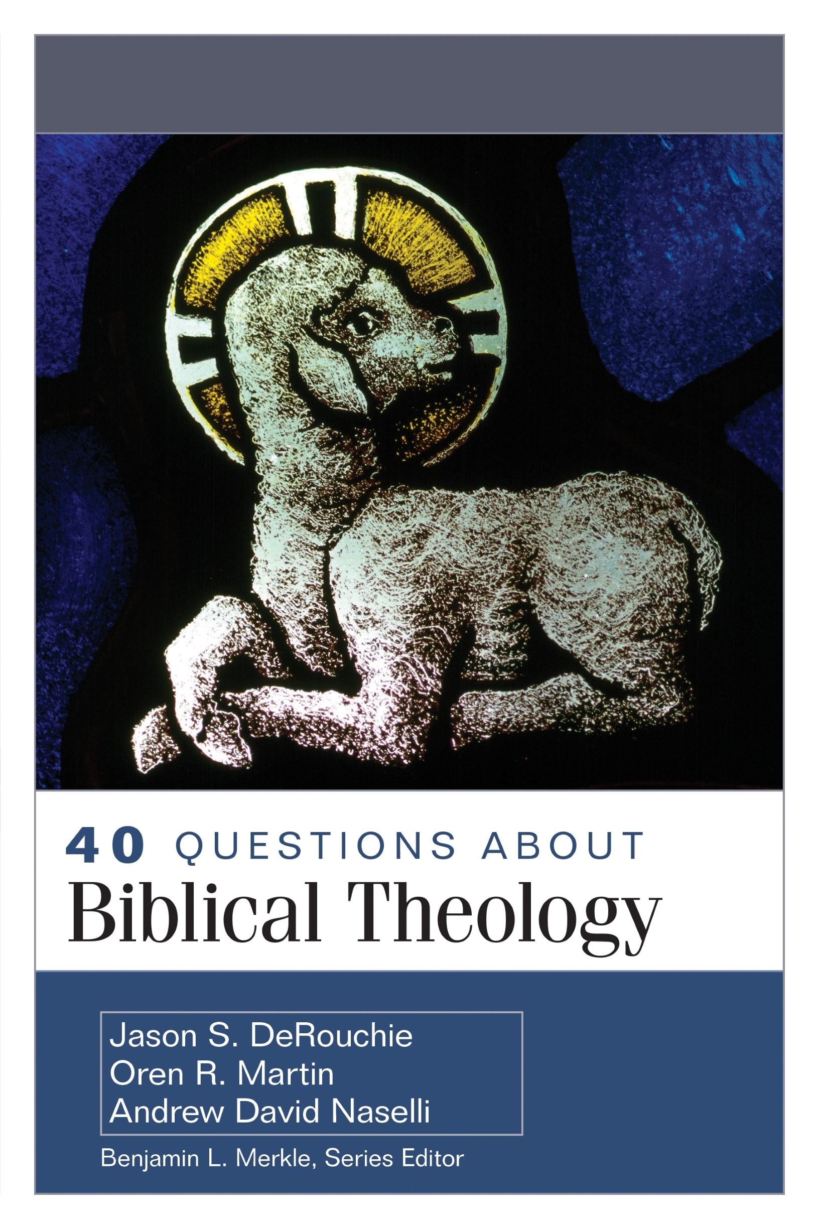 40 Questions About Biblical Theology