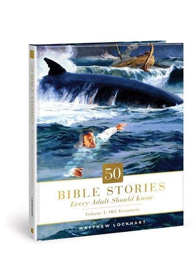 50 Bible Stories Every Adult Should Know Volume 1: Old Testament