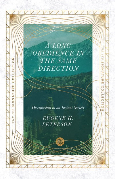 A Long Obedience In The Same Direction (IVP Signature Collection)