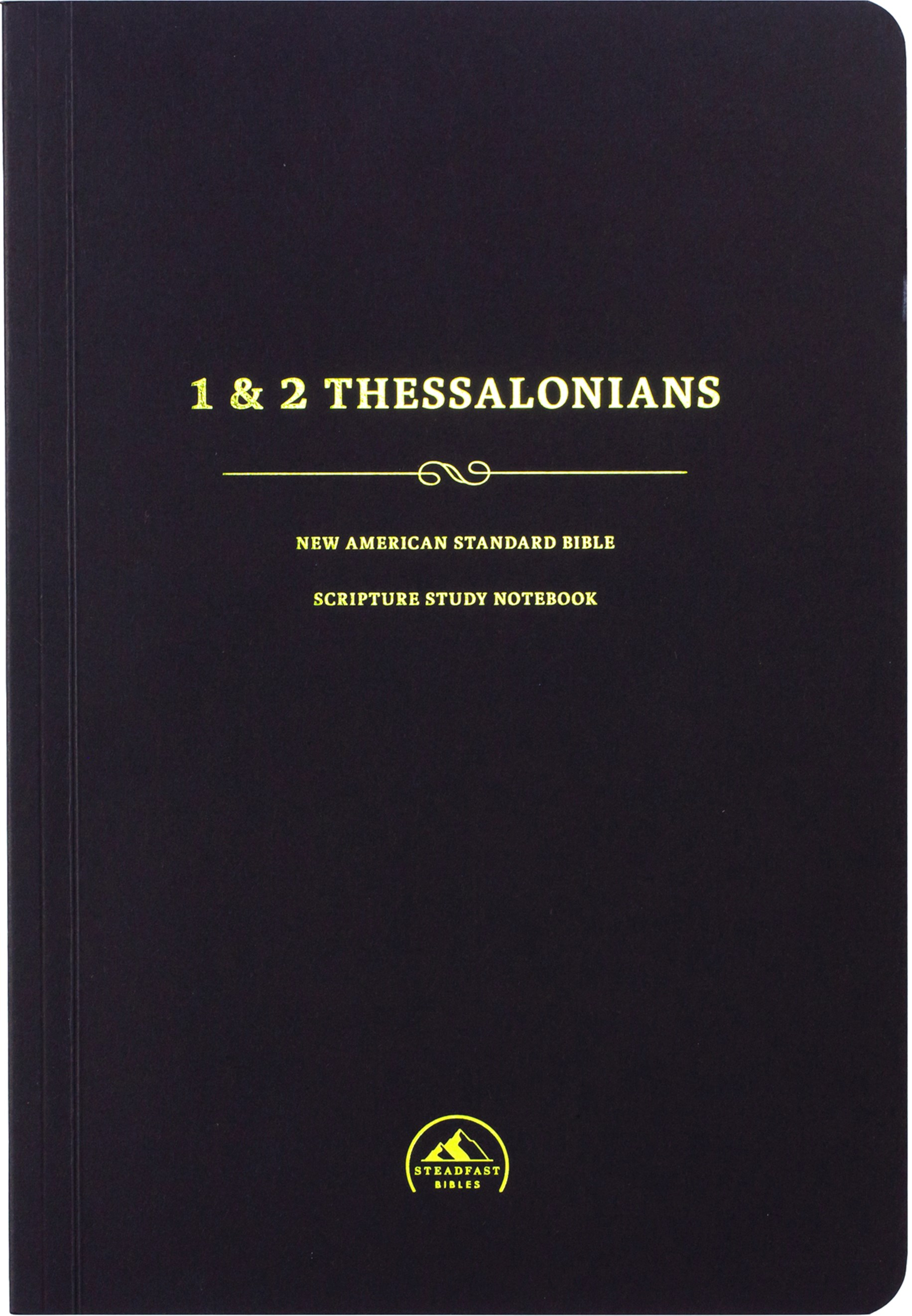 NASB Scripture Study Notebook: 1-2 Thessalonians