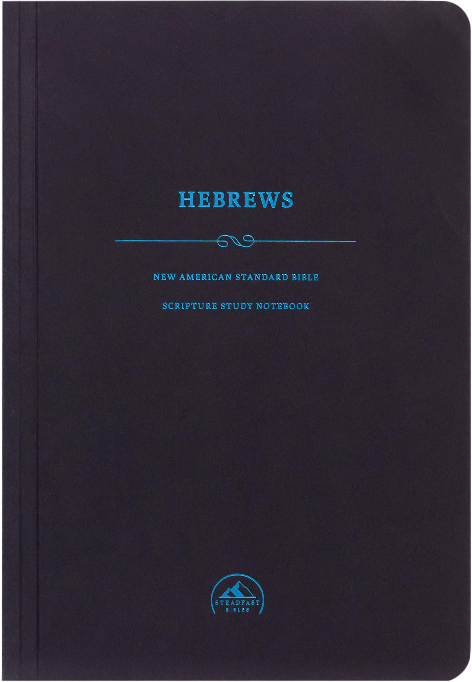 NASB Scripture Study Notebook: Hebrews